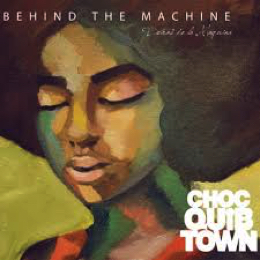 Chocquibtown Behind The Machine