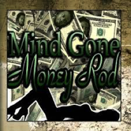 Money Rod Mind Gone