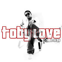 Toby Love Reloaded